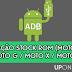 Como instalar Stock ROM - Motorola (Moto G, Moto E, Moto X)