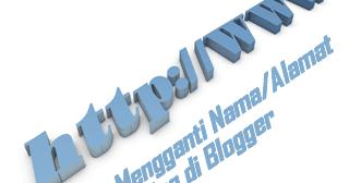Cara Mengganti Nama/Alamat Blog di Blogger