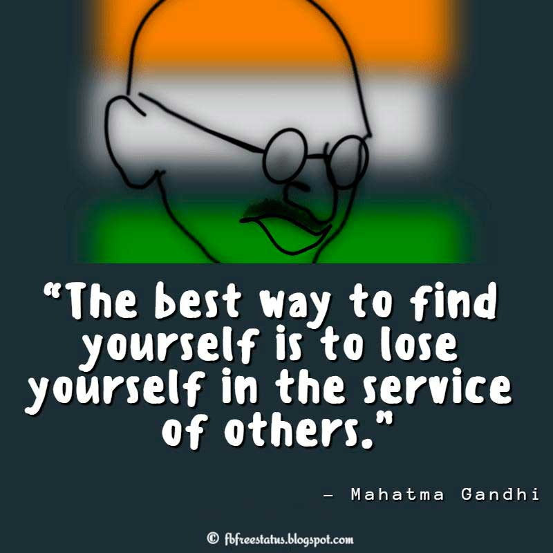 "Quotes About Helping Others: ""The best way to find yourself is to lose yourself in the service of others."" – Mahatma Gandhi"