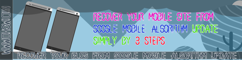 Recover Your Blog From Google Mobile Algorithm Update
