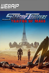 Starship Troopers: Traitor of Mars (2017) WEBRip Latino AC3 2.0
