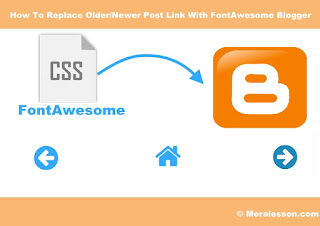 Cara Ganti Teks Newer Home Older Post dengan Gambar Font Awesome
