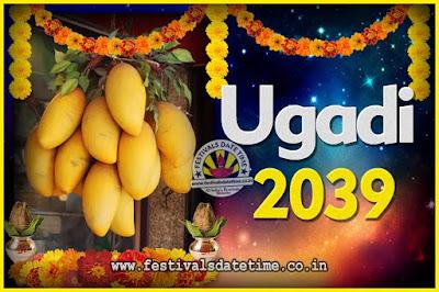 2039 Ugadi New Year Date and Time, 2039 Ugadi Calendar