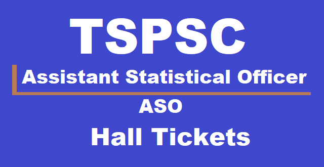 TS Hall Tickets, TS Admit Cards, TSPSC, TSPSC ASO posts, Assistant Statistical Officer Posts, www.tspsc.gov.in,