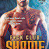 F*ck Club: Shame by Shiloh Walker is NOW LIVE!
