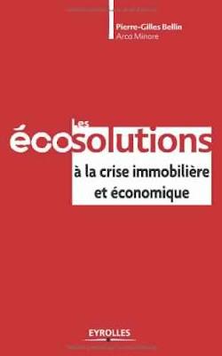 Télécharger Livre Gratuit Les éco-solutions à la crise immobilière et économique pdf