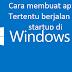 Cara membuat aplikasi tertentu berjalan saat startup di Windows 10