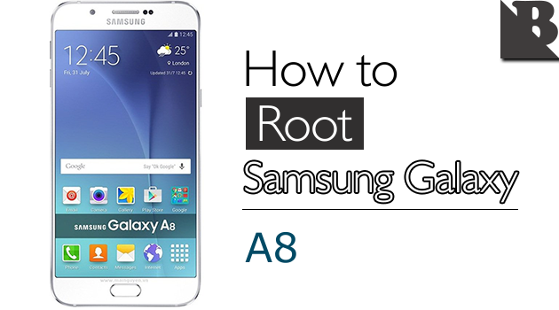 How To Root Samsung Galaxy A8 SM-A800 And Install TWRP Recovery
