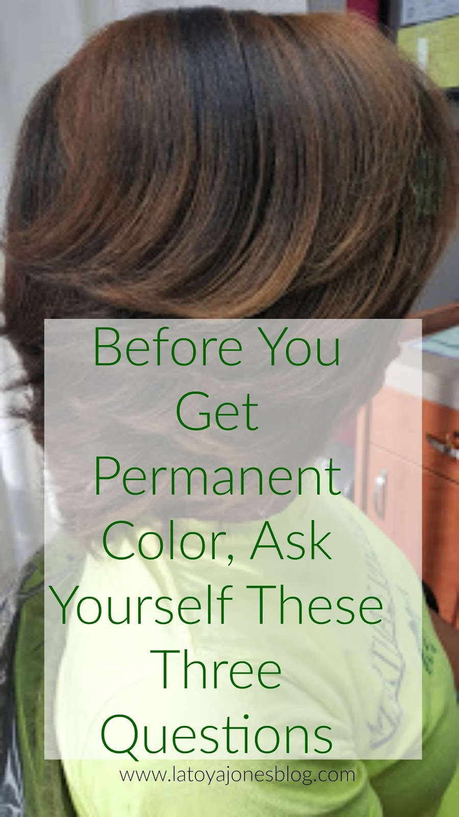 3 Questions To Ask Yourself Before You Get Permanent Color | LaToya ...
