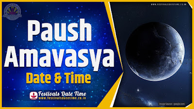 2021 Paush Amavasya Date and Time, 2021 Paush Amavasya Festival Schedule and Calendar