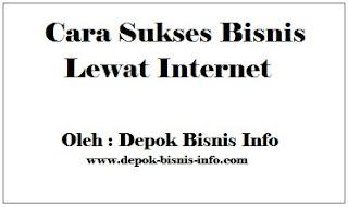 Bisnis, Info, Cara, Sukses, Internet
