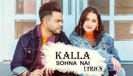 Kalla Sohna Nai Lyrics | Akhil & Babbu | In Hindi & English