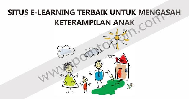 Situs E-Learning Terbaik Untuk Mengasah Keterampilan Anak