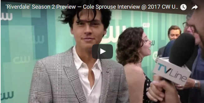 Riverdale' Season 2 Preview — Cole Sprouse Interview @ 2017 CW Upfront