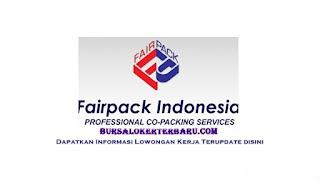 Lowongan Kerja PT Fairpack Indonesia
