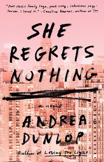 Book Review: She Regrets Nothing, by Andrea Dunlop