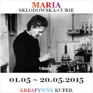 http://kreatywnykufer.blogspot.com/2015/05/wyzwanie-wyjatkowe-kobiety-maria.html