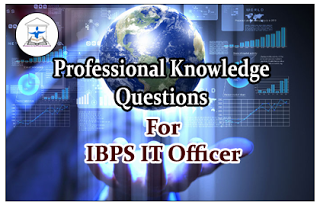 IBPS IT Officer- Professional Knowledge Quiz Set-18