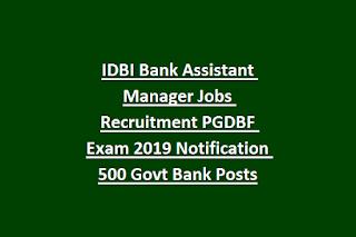 IDBI Bank Assistant Manager Jobs Recruitment PGDBF Exam 2019 Notification 500 Govt Bank Posts