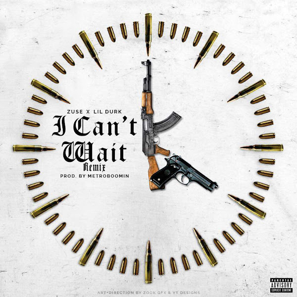Zuse - I Can't Wait (Remix) [feat. Lil Durk] - Single Cover