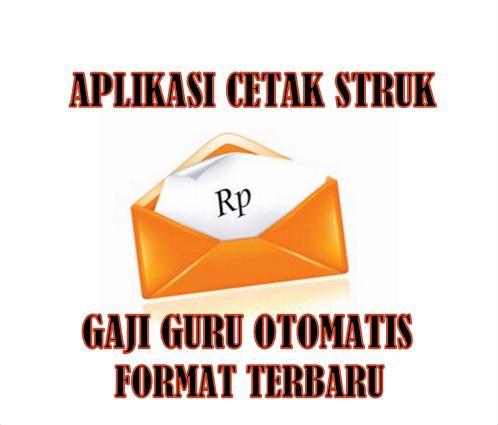 Download Aplikasi Struk Gaji Guru Otomatis GRATIS