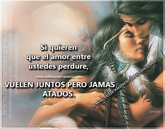 La Parábola del matrimonio. Cuenta una vieja leyenda de los indios Sioux que una vez llegaron hasta la tienda del viejo brujo de la tribu, tomados de la mano, Toro Bravo, el más valiente