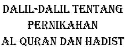 Dalil Nikah Al-Quran dan Hadist