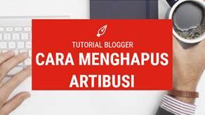 Cara Menghapus Widget Atribusi di Blog