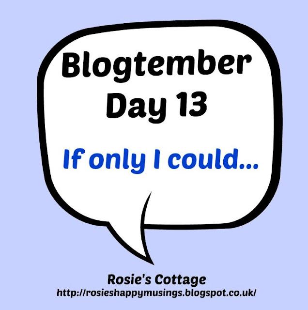 Blogtember day 13