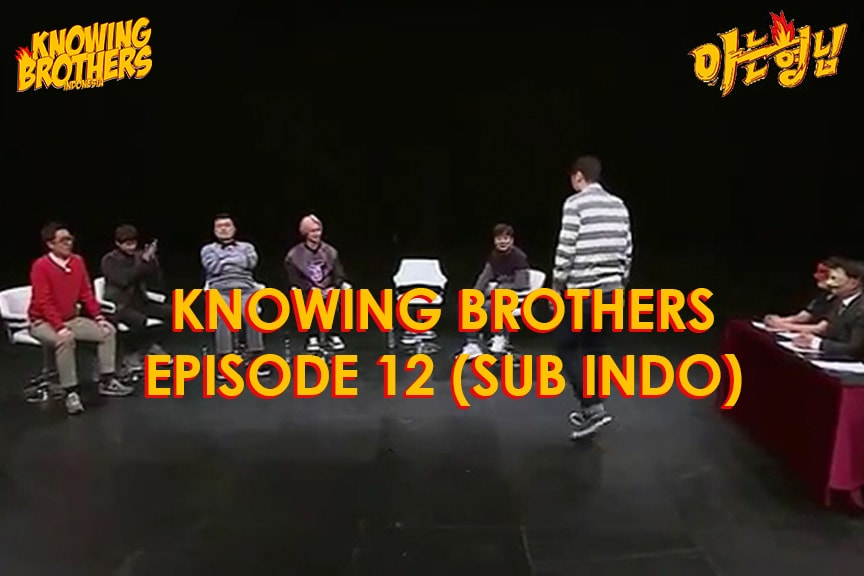 Nonton streaming online & download Knowing Bros eps 12 subtitle bahasa Indonesia