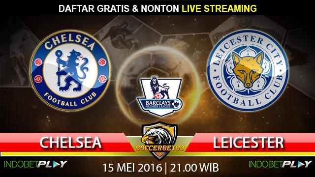 Prediksi Chelsea vs Leicester 15 Mei 2016 (Liga Inggris)