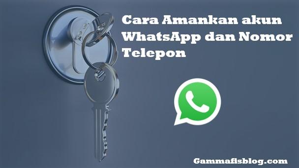 Cara Amankan akun WhatsApp dan Nomor Telepon