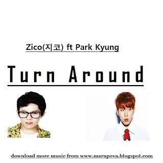 Zico Ft Park Kyung Turn Around