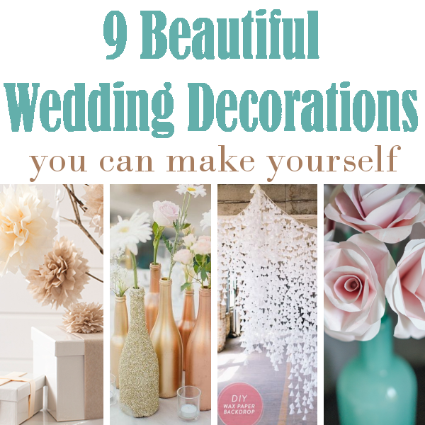 Diy home sweet home 9 beautiful diy wedding decorations in this post im sharing nine beautiful wedding decorations that you can make yourself in junglespirit Image collections