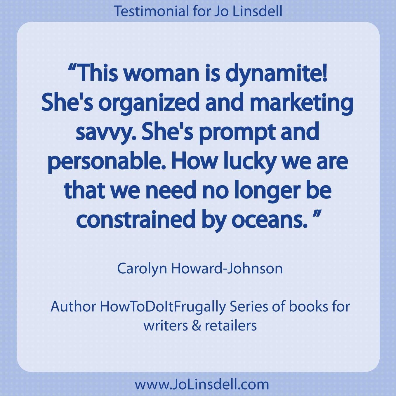 Testimonial for Jo Linsdell by Carolyn Howard Johnson