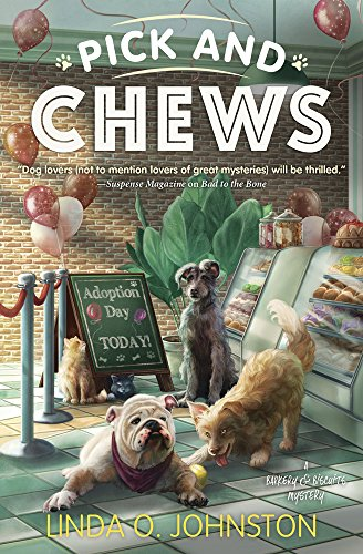 Pick and Chews (A Barkery and Biscuits Mystery Book 4) by Linda O. Johnston