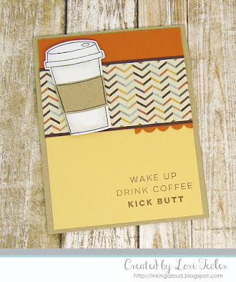 Wake Up Drink Coffee Kick Butt card-designed by Lori Tecler/Inking Aloud-stamps and dies from Right at Home