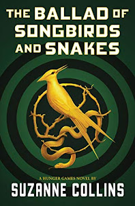 A Ballad of Songbirds and Snakes by Suzanne Collins