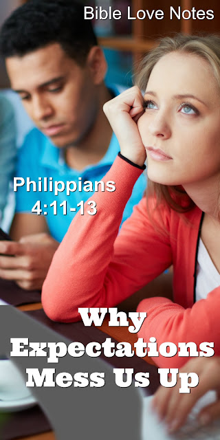 How to Deal With Expectations Scriptureally - Philippians 4:11-13