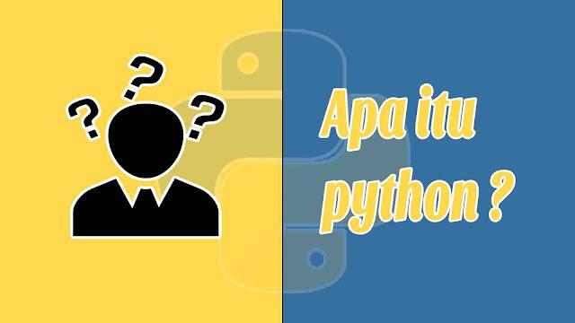 Apa itu Python ?