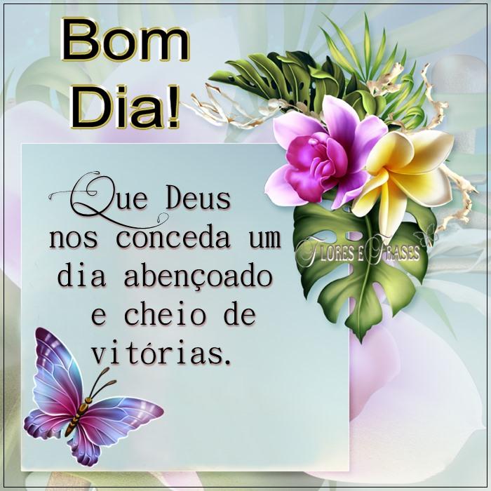 Flores E Frases Que Deus Nos Conceda Um Dia Abençoado