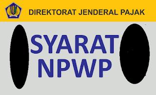 syarat membuat npwp untuk melamar kerja bagi yang belum bekerja