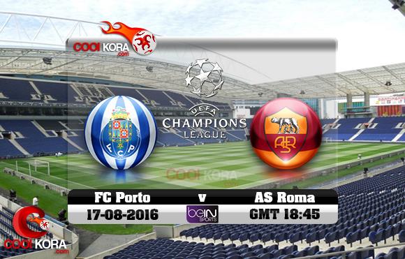 مشاهدة مباراة بورتو وروما اليوم 17-8-2016 في دوري أبطال أوروبا