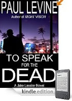 Kindle eBook of the Day: Paul Levine's <i><b>TO SPEAK FOR THE DEAD</b></i> is where it all began in the award-winning Jake Lassiter mystery series, and now it's just 99 cents on Kindle!