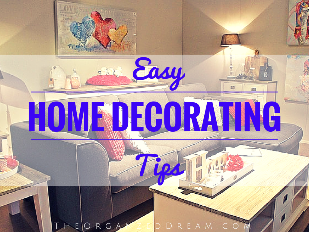 Easy Home Decorating Tips   The Organized Dream Easy Home Decorating Tips