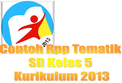 Berkas Kurikulum 2013 SD 5 Tematik (RPP Semester 2) 2017