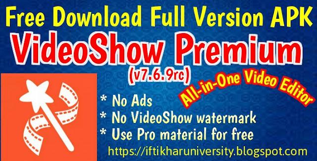 Free Download Full Version APK VideoShow Premium v7.6.9rc - Iftikhar University