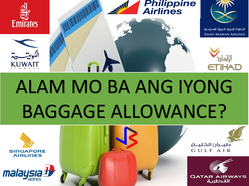 Ready for your next trip? It's important to know your baggage allowance to make your trip a hassle free one. You can enjoy your destination if everything is well planned and it starts with the smooth flow at the check in counter. Check the summary list of the the these airlines you might frequently choose. 1. PHLIPPINE AIRLINES Excess or Oversized Baggage Fee:  Excess baggage fee of USD5.00 (or its equivalent in CAD currency) per kilo shall be charged. 2. SAUDIA AIRLINES Excess or Oversized Baggage Fee: As mentioned above, all excess baggage pieces shouldn't exceed 23KG and an additional USD60$ will be added in case it exceeds that with maximum of 32KG. 3. QATAR AIRWAYS A single piece of checked baggage must not weigh more than 32kg (70lb) or exceed 158cm (62in) in length+width+height. Any bags weighing more than 32kg (70lb) must be broken down such that each piece weighs less than 32kg (70lb). 4. SINGAPOREAN AIRLINES  An infant is entitled to 10kg of baggage, as well as a fully collapsible stroller or pushchair and carry-cot or car seat.   You'll be required to repack your baggage if it exceeds 32kg. If you wish to transport a bag that is more than 32kg in weight, please contact your local Singapore Airlines office.    If you're checking in a bulky item at Singapore Changi Airport, it should not exceed 200cm (length) x 75cm (width) x 80cm (height).  5. EMIRATES Economy fare has classes, to know which class it is applied, Excess or Oversized Baggage Fee:  This fee varies according to sector of travel, class of travel and the membership level of the passenger.  With Infants: allowed 10 kg extra  6. GULF AIR In line with IATA regulations and the legislation of many countries, no single piece of checked baggage may weigh more than 32 kg. If it exceeds 32 kg, you will be asked to repack the bag by our Customer Service staff. With Infants: allowed 3kg extra 7.  MALAYSIAN AIRLINES To comply with Global Health and Safety regulations for baggage handlers, Malaysia Airlines has imposed a strict ruling to ensure that each single piece of item or baggage that is checked in DOES NOT exceed 32 kg (70 lbs).  Irrespective of class of travel, any single piece of baggage weighing more than 32 kg (70 lbs) will not be accepted at check-in counters at any station. Customers will be required to reduce the weight by repacking the baggage into smaller units before they are allowed to check in. This regulation equally applies to transit baggage.   Excess Baggage Fees:  Fees apply to each 11 lb/5 kg of extra baggage. For Economy Class, baggage weighing over 50 lb/23 kg and up to 70 lb/32 kg, passengers will be charged $25 per piece for the first 2 pieces. 8.KUWAIT AIRWAYS  Passenger Checked Baggage should not exceed below dimensions. Normal CHECK-IN Bag should be within: Maximum dimensions 158cm/62inch Note: Overlimit Size and/or O​ver weight: If the baggage exceeds the permissible limits in Dimensions or Weight allowance, then it would be considered as an extra piece. ** Excess Baggage not permitted for Infant BAN OF ALL SAMSUNG GALAXY NOTE 7 DE​​VICES ON ALL KUWAIT AIRWAYS FLIGHTS (COMMERCIAL AND CARGO) 9. ETIHAD AIRWAYS Hand baggage (carry-on) allowance: Economy Class -1 bag, up to 7kg Business Class -2 bags, up to 12kg in total First Class - 2 bags, up to 12kg in total 10. CATHAY PACIFIC Any baggage that weighs more than 32kg / 70lbs or measures more than 203cm / 80in in total dimension must be repacked into split-up units within these limits. Your bag's total dimension is the sum of its width, height and len