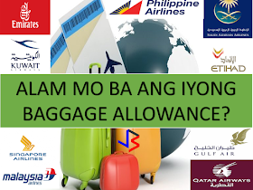 Ready for your next trip? It's important to know your baggage allowance to make your trip a hassle free one. You can enjoy your destination if everything is well planned and it starts with the smooth flow at the check in counter. Check the summary list of the the these airlines you might frequently choose. 1. PHLIPPINE AIRLINES Excess or Oversized Baggage Fee:  Excess baggage fee of USD5.00 (or its equivalent in CAD currency) per kilo shall be charged. 2. SAUDIA AIRLINES Excess or Oversized Baggage Fee: As mentioned above, all excess baggage pieces shouldn't exceed 23KG and an additional USD60$ will be added in case it exceeds that with maximum of 32KG. 3. QATAR AIRWAYS A single piece of checked baggage must not weigh more than 32kg (70lb) or exceed 158cm (62in) in length+width+height. Any bags weighing more than 32kg (70lb) must be broken down such that each piece weighs less than 32kg (70lb). 4. SINGAPOREAN AIRLINES  An infant is entitled to 10kg of baggage, as well as a fully collapsible stroller or pushchair and carry-cot or car seat.   You'll be required to repack your baggage if it exceeds 32kg. If you wish to transport a bag that is more than 32kg in weight, please contact your local Singapore Airlines office.    If you're checking in a bulky item at Singapore Changi Airport, it should not exceed 200cm (length) x 75cm (width) x 80cm (height).  5. EMIRATES Economy fare has classes, to know which class it is applied, Excess or Oversized Baggage Fee:  This fee varies according to sector of travel, class of travel and the membership level of the passenger.  With Infants: allowed 10 kg extra  6. GULF AIR In line with IATA regulations and the legislation of many countries, no single piece of checked baggage may weigh more than 32 kg. If it exceeds 32 kg, you will be asked to repack the bag by our Customer Service staff. With Infants: allowed 3kg extra 7.  MALAYSIAN AIRLINES To comply with Global Health and Safety regulations for baggage handlers, Malaysia Airlines 