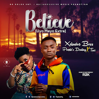 Peoples Darling Ft. Teni - Believe